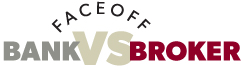 Faceoff: Bank Vs Broker